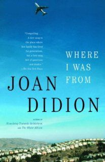Where I Was From: Joan (Author) on Sep-14-2004 Paperback Where I Was from WHERE I WAS FROM by Didion: Amazon.com: Books