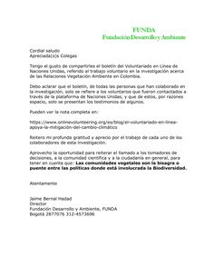 PDF   Cordial saludo Apreciada(o)s Colegas Tengo el gusto de compartirles el boletín del Voluntariado en Línea de Naciones Unidas, referido al trabajo voluntario en la investigación acerca de las Relaciones Vegetación Ambiente en Colombia. Debo aclarar que el boletín, de todas las...