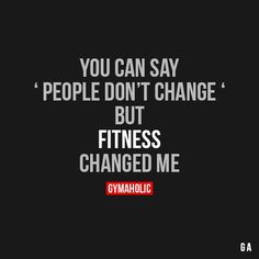 """You can say """"people don't change"""" fit life, fitness quotes, Sport Motivation, Gym Motivation Quotes, Work Motivational Quotes, Gym Quote, Fitness Quotes, Health Motivation, Weight Loss Motivation, Motivation Inspiration, Fitness Inspiration"""