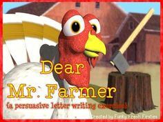 Dear Mr. Farmer ... a Persuasive Writing Activity... you NEED this for November!