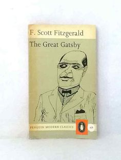 The Great Gatsby F. Scott Fitzgerald Penguin Modern Classics vintage paperback Penguin Modern Classics, Vintage Penguin, Fiction And Nonfiction, The Great Gatsby, Scott Fitzgerald, Fun To Be One, Book Recommendations, Book Covers, Penguins