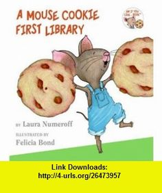 A Mouse Cookie First Library (If You Give...) (9780061174797) Laura Numeroff, Felicia Bond , ISBN-10: 0061174793  , ISBN-13: 978-0061174797 ,  , tutorials , pdf , ebook , torrent , downloads , rapidshare , filesonic , hotfile , megaupload , fileserve