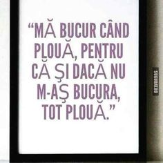 E bine sa te bucuri cand ploua! Funny Times, Writing Help, Cellphone Wallpaper, Word Art, Haha, Funny Quotes, Jokes, Messages, Thoughts