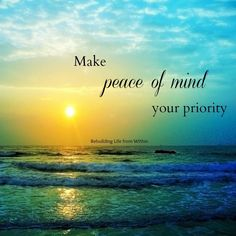 Make Peace of Mind your #1 Priority!  Get started Today with this program!  A Peaceful Lifestyle is available NOW! www.radiantblissandpeace.com