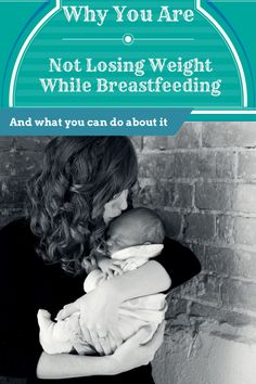 Why You are Not Losing Weight While Breastfeeding - Grassfed Mama