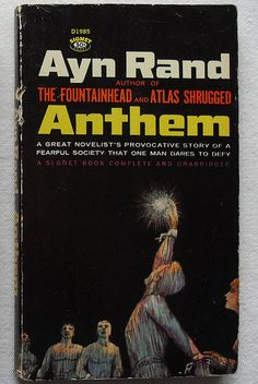 an analysis of the book anthem by ayn rand Ayn rand's theme in we the living is the supreme value of an individual life, and the evil of a state that claims the right to take and sacrifice that life rand held that each individual has a moral right to live for his own sake, to pursue his own personal happiness.