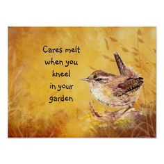 Cute Watercolor Wren Bird for those who love Birding Nature or wildlife with quote Cares melt when you kneel in your garden