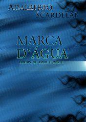 MARCA D'ÀGUA - Contos de Amor e Morte (Portuguese Edition)
