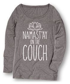 Another great find on #zulily! Athletic Heather 'Namastay On The Couch' Scoop Neck Tee by LC Trendz #zulilyfinds