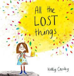 All the Lost Things by Kelly Canby (Picture Book) - Batch of Books Ya Books, Good Books, Good Bedtime Stories, Literary Themes, Ordinary Girls, Collage Artwork, Mentor Texts, Teenage Years, Children's Book Illustration