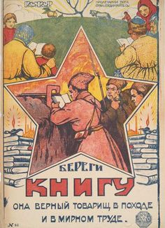 """""""Take care of your book — it is the true companion in campaigns and in peaceful work,"""" urges one poster found in the New York Public Library's Russian Civil War poster collection. (New York Public Library Digital Collections) By Erin Blakemore smithsonian.com  January 7, 2016"""