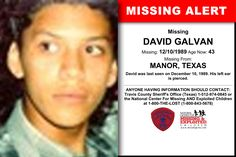 Missing From: MANOR, TX. Missing Date: Dec 1989 AM. David's photo is shown age-progressed to 44 years. He was last seen on December David's left ear is pierced. Missing And Exploited Children, Sheriff Office, Galvan, Missing Persons, Have You Seen, Texas, How To Remove, David, Age