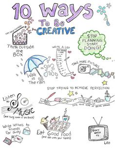 10 Ways To Be Creative.