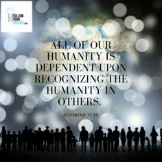 Recognize the Humanity in Others - FollowYourDreams.com