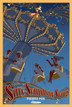 New Attraction Posters Paint a Fresh Vision of Paradise Pier Silly Symphony Swings for Disney California Adventure Vintage Disney Posters, Disney Movie Posters, Vintage Disneyland, Retro Posters, Vintage Mickey, Art Posters, Travel Posters, Disneyland Rides, Disney Rides