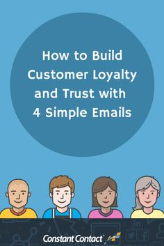 Your emails will create a loyal, devoted follower who looks forward to hearing from your business.  This can only occur over time, and it's crucial you make it happen with carefully measured steps.  Send them the 4 emails we discuss in this post. They'll work wonders to make the new person on your list feel welcome, special, and appreciated. http://blogs.constantcontact.com/product-blogs/email-marketing/building-customer-loyalty/