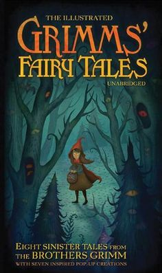 The Illustrated Grimm's Fairy Tales: Eight Sinister Tales from the Brothers Grimm (Literary Pop Up)