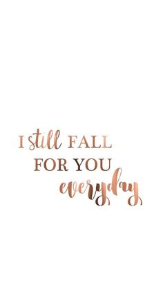 I still fall for you everyday ❤