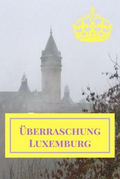 Warum Luxemburg einen durchaus überraschen kann...