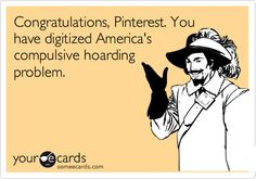 Pinterest, e-hoarding!
