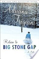 Home to Big Stone Gap:  a novel - Adriana Trigiani.  I have not read this one yet.  Need to.