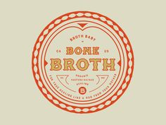 Broth Baby Bone Broth // label by M. Frances Foster - Dribbble