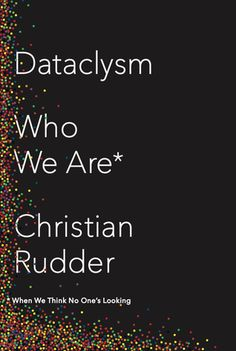 Book cover of Dataclysm: Who We Are (When We Think No One's Looking)