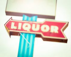 I love old signs. Fine Art Photo Liquor Sign red Arrow Red and by Squintphotography
