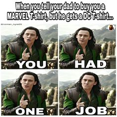 When you tell your dad to buy you a Marvel t-shirt but he just says no Avengers Memes, Marvel Memes, Marvel Avengers, Loki Thor, Tom Hiddleston Loki, Marvel Comic Universe, Marvel Cinematic Universe, Jurassic World, Dc Comics