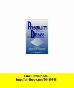 Personality and Disease (Wiley Series on Personality Processes) (9780471618058) Howard S. Friedman , ISBN-10: 0471618055  , ISBN-13: 978-0471618058 ,  , tutorials , pdf , ebook , torrent , downloads , rapidshare , filesonic , hotfile , megaupload , fileserve