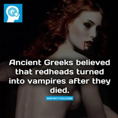 Ancient Greeks Believed That Redheads Turned Into Vampires After They Died Vampire Mythology, Greek Mythology, Redhead Facts, Redhead Quotes, Head Memes, Vampire Stories, Vampire Love, Ghost And Ghouls, First Boyfriend
