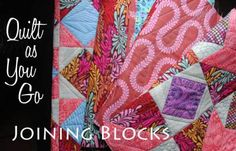 TUTORIAL ~ quilt as you go method of joining blocks