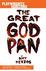 THE GREAT GOD PAN by Amy Herzog.