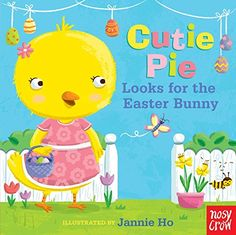 Cutie Pie Looks for the Easter Bunny: A Tiny Tab Book by Jannie Ho