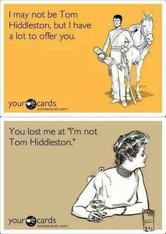 """You lost me at """"I'm not Tom Hiddleston."""""""
