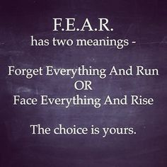 Are you going to Fear Everything and Run or Face Everything and Rise? I say face your fear and rise. Let go of the fear that has power over you. Once you do that, the possibilities of what you can achieve are endless! Scared Quotes, Wise Quotes, Wise Sayings, Inspirational Posters, Motivational Quotes, Lionel Messi Quotes, Fear Has Two Meanings, Fear Meaning, Chalkboard Art Quotes