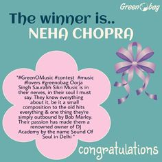 The winner for the #GreenoBag #GreenOMusic contest...NEHA CHOPRA!  Congratulations send us your details to redeem your prize :)
