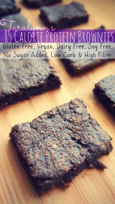 85 Calorie Protein Brownies - Gluten Free, Vegan, Dairy Free, Soy Free & No Sugar Added. Low Carb & High in Fiber!!!