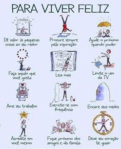 Para viver feliz! #feliz #felicidade