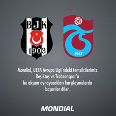 Mondial, UEFA Avrupa Ligi'ndeki temsilcilerimiz Beşiktaş ve Trabzonspor'a bu akşam oynayacakları karşılaşmalarda başarılar diler.