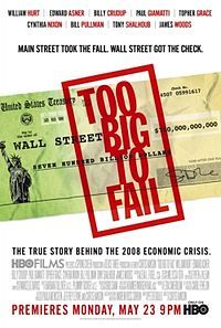 Too Big to Fail--an adaptation of the book.