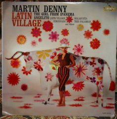 "Martin Denny. ""Latin Village."" -Los Angeles, Calif., Liberty Records LRP-3378, mono, no date. Exotica record. easy listening lounge."