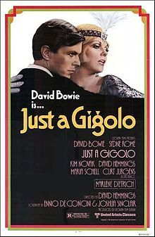 Just a Gigolo Schöner Gigolo is a 1978 film directed by David Hemmings and starring David Bowie Set in post World War I Berlin, it also featured Sydne Rome Kim Novak Marlene Dietrich David Bowie, Major Tom, Marlene Dietrich, Sydne Rome, David Hemmings, Elvis Presley Movies, Cool Hand Luke, Broadway, Original Movie Posters