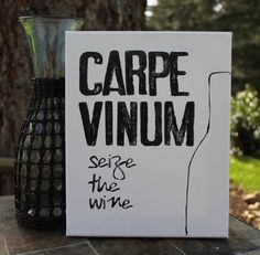 """Carpe Vinum"" Seize the Wine. Would love to make this!"