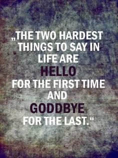 The two hardest things to say in life.
