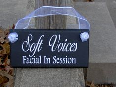 Soft Voices Facial In Session Sign Wood Sign Vinyl Door Hanger