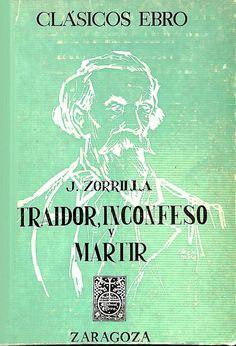 Traidor, inconfeso y mártir / José Zorrilla; edición, prólogo y notas por Alfredo Rodriguez
