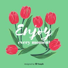 Romantic message with flowers: enjoy every moment Free Vector Toy Tanks, Romantic Messages, Adobe Illustrator, Vector Free, In This Moment, Illustration, Flowers, Design, Art