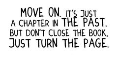 Move on. It's just a chapter in the past. But don't close the book, just turn the page. #entrepreneur #entrepreneurship