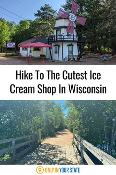 Hike, bike, or walk along this short, easy trail through a beautiful forest and you'll end up at one of Wisconsin's best, and most charming, ice cream shops. This is a great hike with kids and makes for a fun summer adventure.